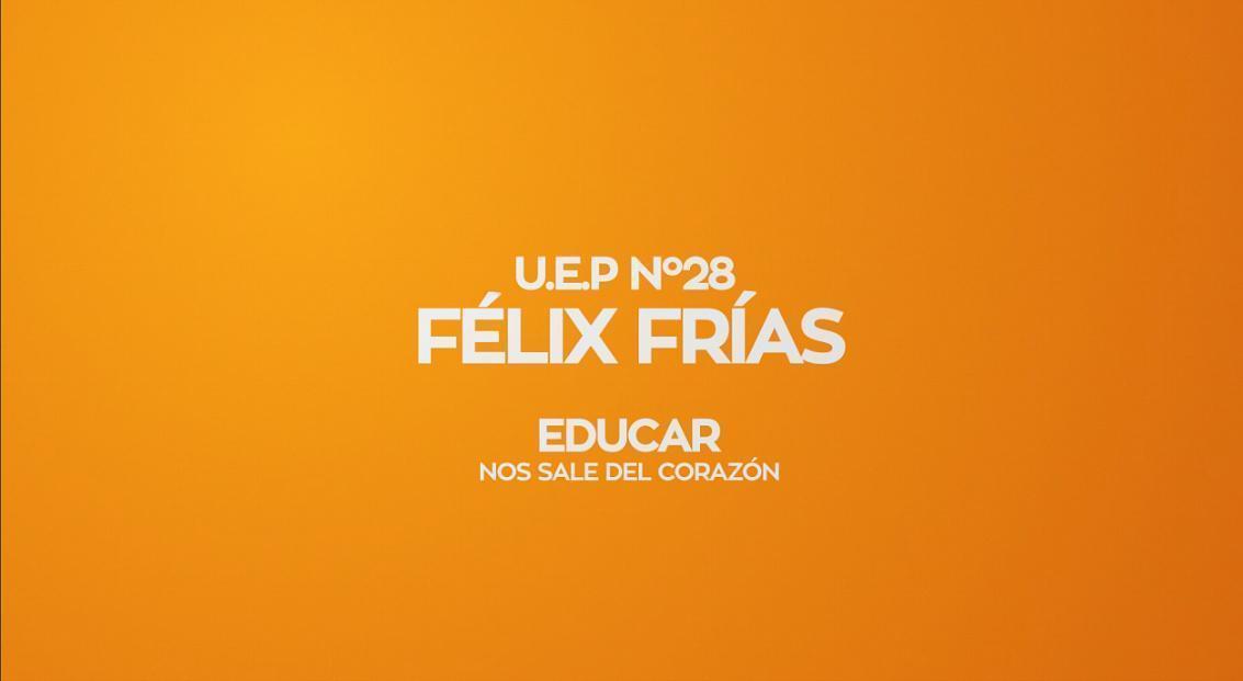 50 AÑOS DE LA U.E.P Nº 28 FÉLIX FRÍAS